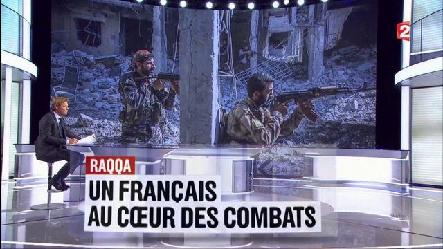 Raqqa : un Français au cœur des combats