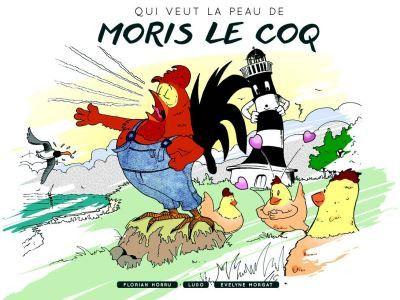 """La couverture de """"Qui veut la peau de Moris le coq ? """" (Editions Terres de l'Ouest)"""