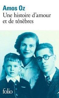 """""""Une Histoire d'amour et de ténèbres"""", Amos Oz  (Gallimard)"""