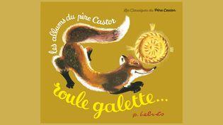 """""""Roule Galette"""", publié pour la première fois en 1950, réédité depuis dans la collection les Albums du Père Castor par Flammarion. (FLAMMARION)"""