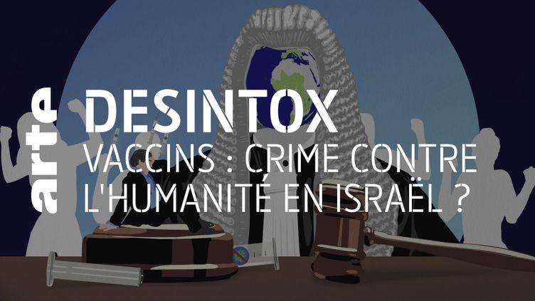 Non, la campagne de vaccination en Israël ne va pas être jugée comme crime contre l'humanité (ARTE/2P2L)