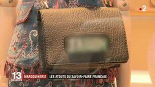 Maroquinerie : les atouts du savoir-faire français (FRANCE 2)