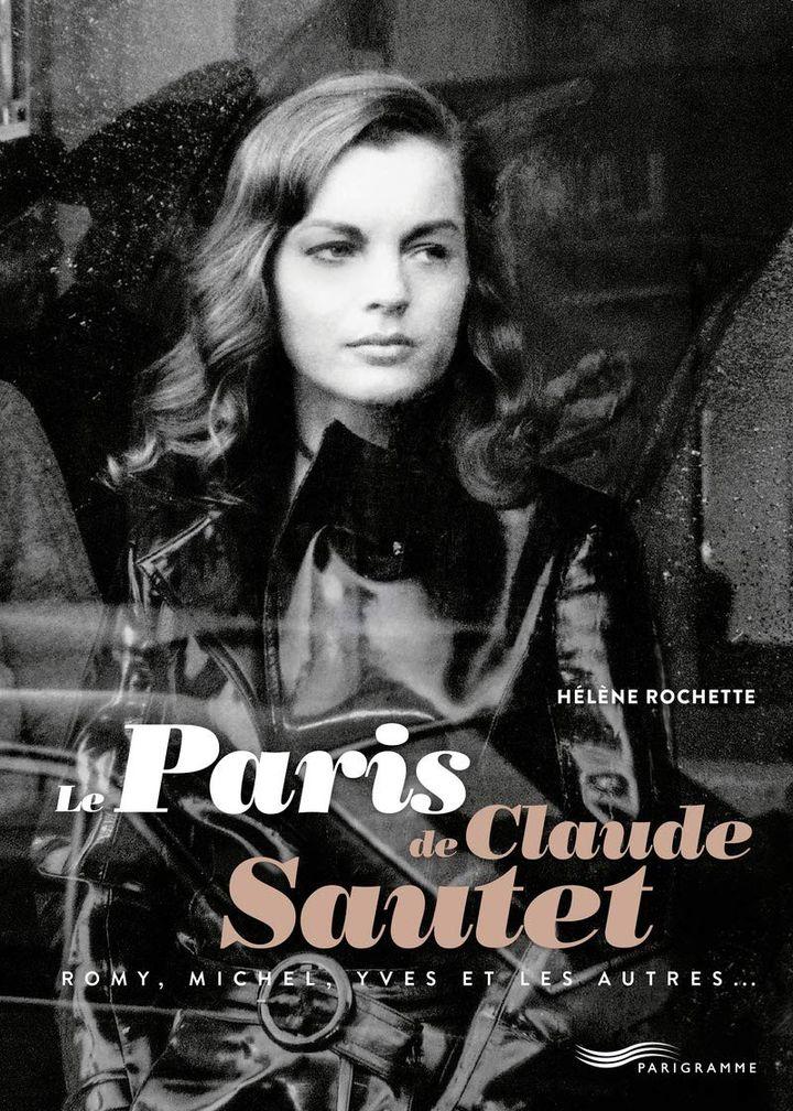 """Romy Schneider dans """"Max et les ferrailleurs"""" de Claude Sautet, en première de couverture de """"Le Paris de Claude Sautet"""" deHélène Rochette. (PARIGRAMME)"""