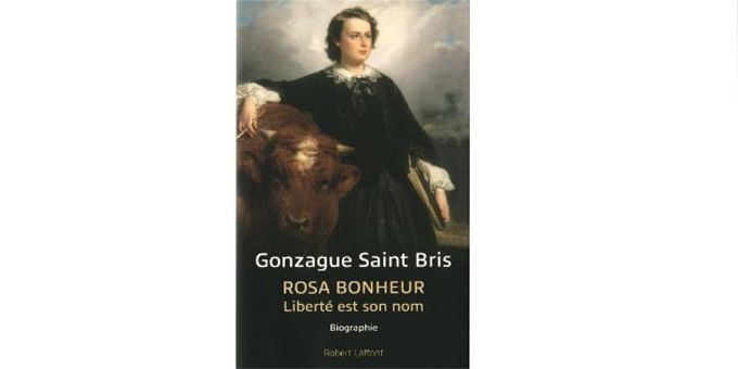 """""""Rosa Bonheur"""", prix Geneviève Moll  (Robert Laffont)"""