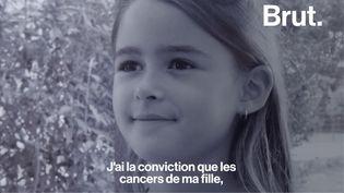 """VIDEO. """"Le cancer de ma fille n'est pas dû au hasard"""" (BRUT)"""