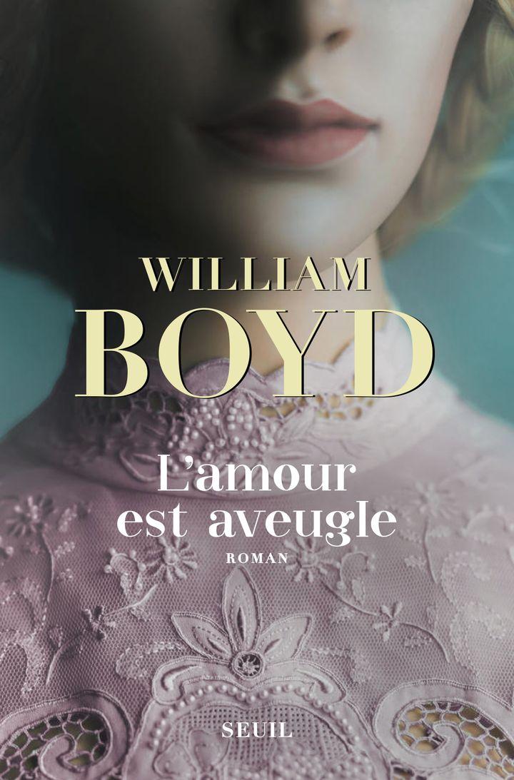 """Couverture """"L'amour est aveugle"""", William Boyd (ÉDITIONS DU SEUIL)"""