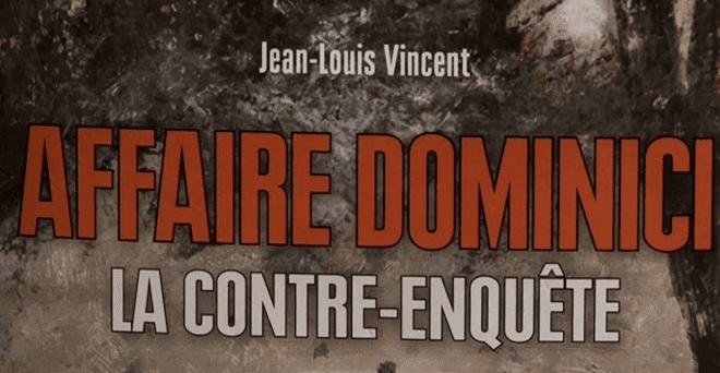 """""""Affaire Dominici, la contre-enquête"""", par Jean-Louis Vincent (Ed.Vendémiaire)  (France 3)"""