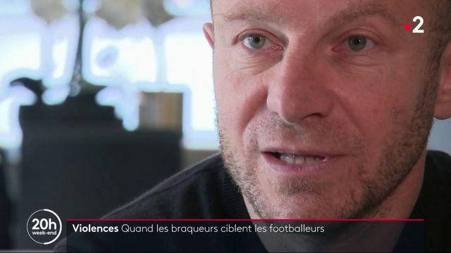 Violences : quand les braqueurs ciblent les footballeurs