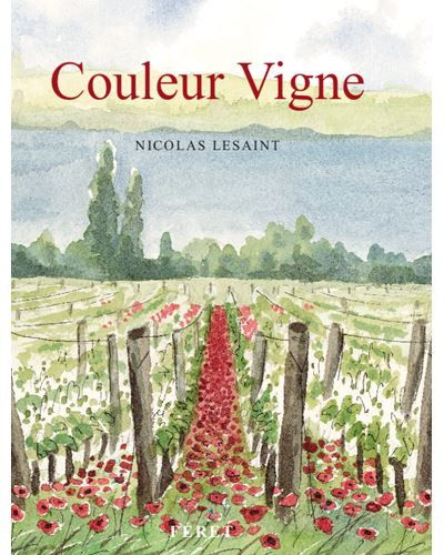 """Couverture de la BD de Nicolas Lesaint, """"Couleur Vigne"""" (Editions Féret)"""