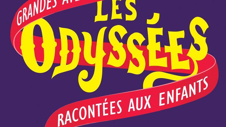"""""""Les Odyssées"""", de L. Grandbesançon (Les Arènes / franceinter)"""