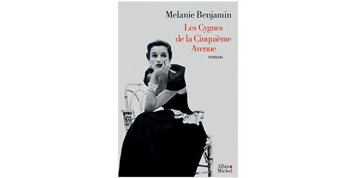 """Les Cygnes de la cinquième avenue"" de Mélanie Benjamin  (Albin Michel)"