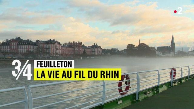 Feuilleton : la vie au fil du Rhin (3/4)