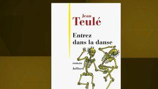 """""""Entrez dans la danse"""", de Jean Teulé (FRANCE 2)"""