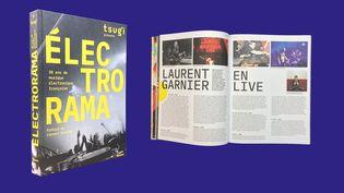 """Le livre """"Electrorama, 30 ans de musique électronique française"""" réalisé par l'équipe du mensuel musical Tsugi Magazine. (EDITIONS MARABOUT)"""