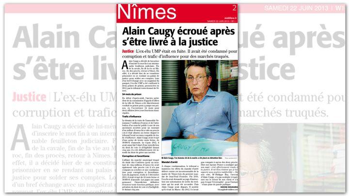 """""""Alain Caugy écroué après s'être livré à la justice"""", titre de """"Midi libre"""", le 22 juin 2013. (MIDI LIBRE)"""