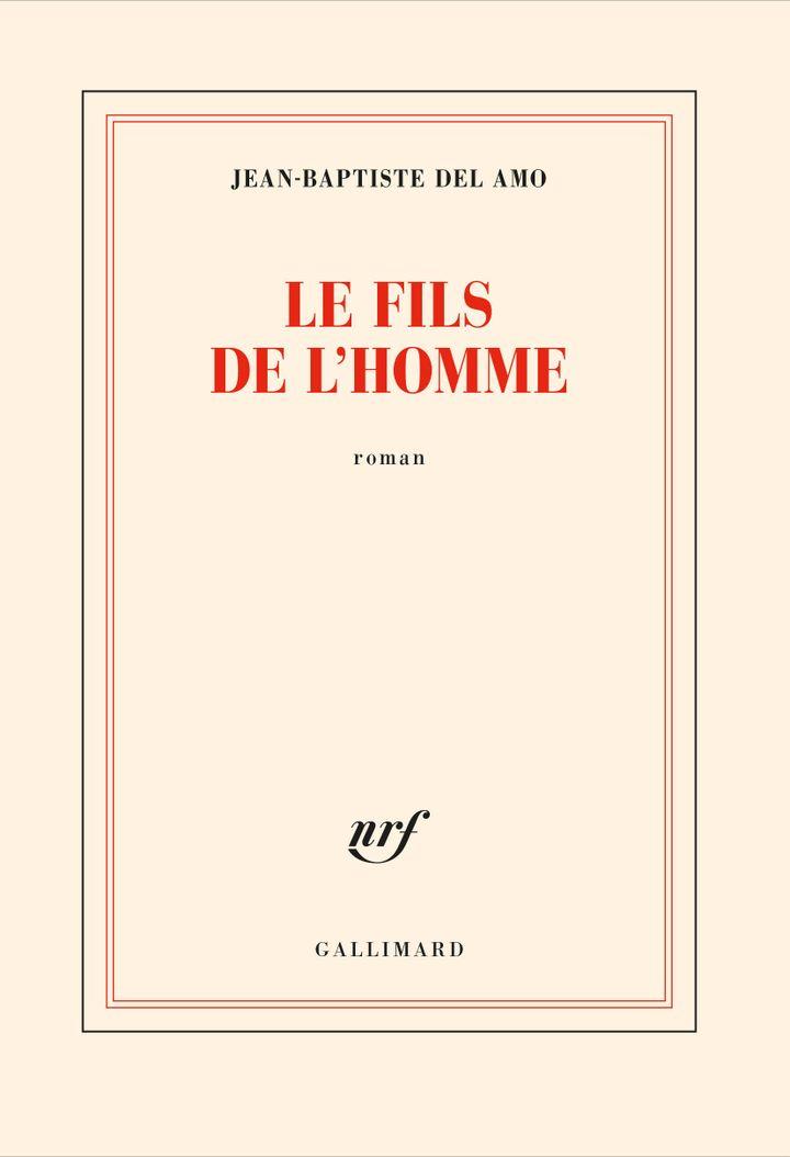 """Couverture de """"Le fils de l'homme"""", de Jean-Baptiste Del Amo, août 2021 (GALLIMARD)"""
