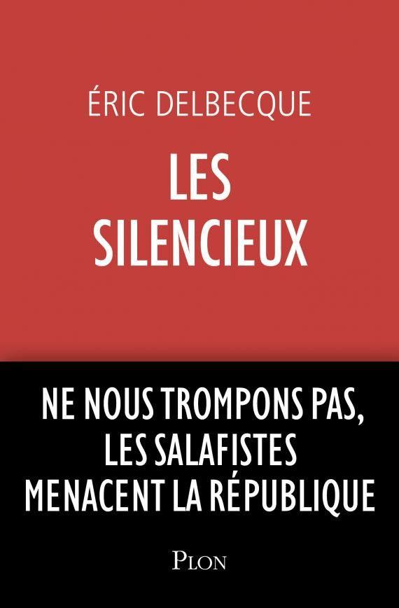 """Couverture de l'essai """"Les silencieux"""", d'Eric Delbecque (@Plon)"""