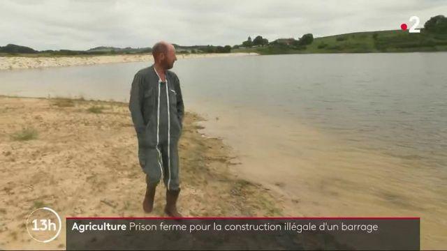 Agriculture : prison ferme pour la construction illégale d'un barrage