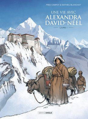 """La couverture de l'album """"""""Une vie avec Alexandra David-Néel""""  (Editions Bamboo)"""