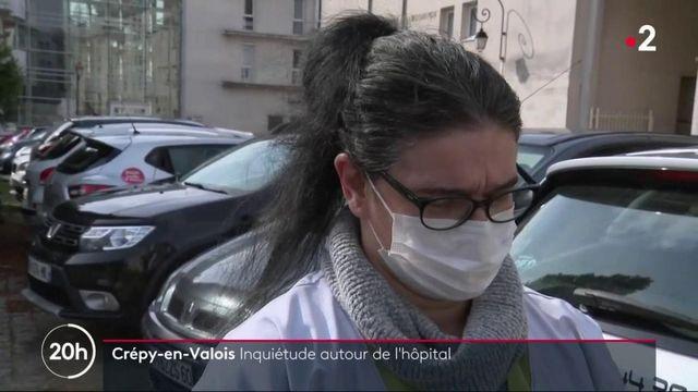 Covid-19 : l'inquiétude autour de l'hôpital de Crépy-en-Valois