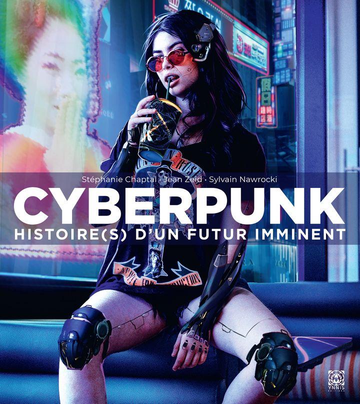 """Première de couverture de""""Cyberpunk - Histoire(s) d'un futur imminent"""" deStéphanie Chaptal, Jean Zeid et Sylvain Nawrocki (Editions Ynnis)"""