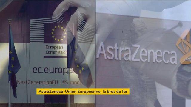 Vaccin contre le Covid-19 : le conflit se poursuit entre AstraZeneca et l'Union européenne