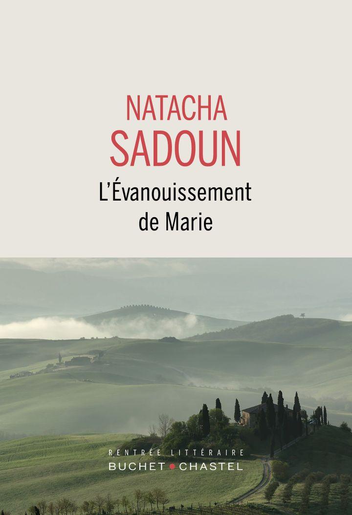 """Couverture de """"L'Evanouissement de Marie"""", de Natacha Sadoun (Buchet-Chastel)"""