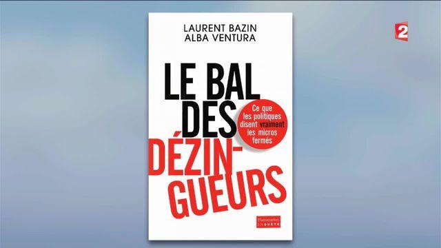 """""""Le bal des dézingueurs"""" révèle les """"off"""" entre journalistes et politiques"""