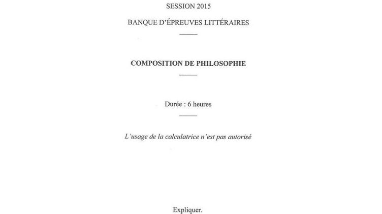 Sujet de l'épreuve de philosophie au concours de l'Ecole normale supérieure, le 16 avril 2015. (ENS)