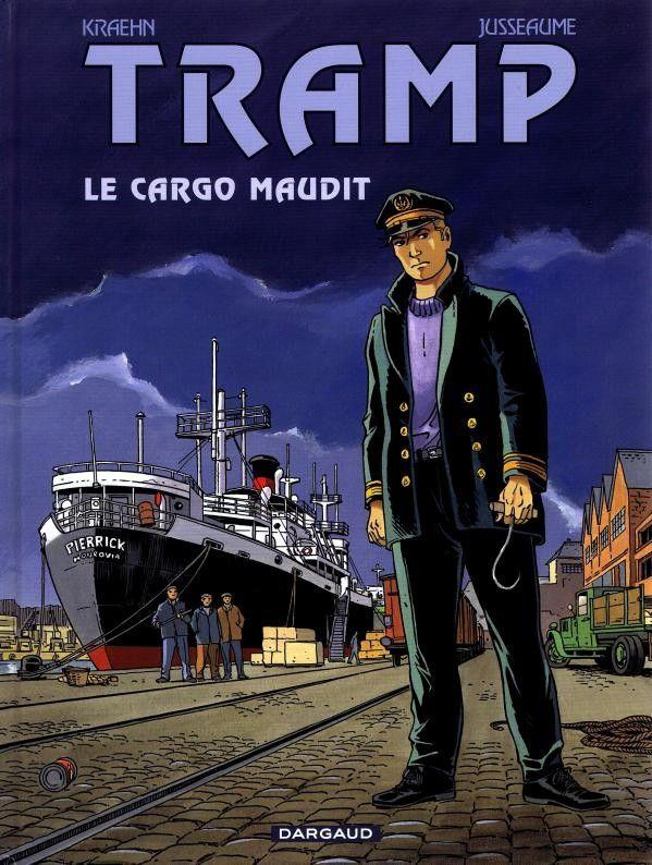 """""""Tramp : Le Cargo maudit"""" : 1re de couverture  (Patrick Jusseaume / Dargaud)"""