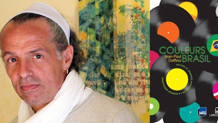 """Jean-Paul Delfino et son savoureux """"Couleurs Brasil""""  (Portrait : Christophe Billet / Livre : éditions Le Passage)"""