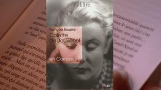 Colette de Jouvenel en Corrèze de François Soustre  (Editions Descartes & Cie)