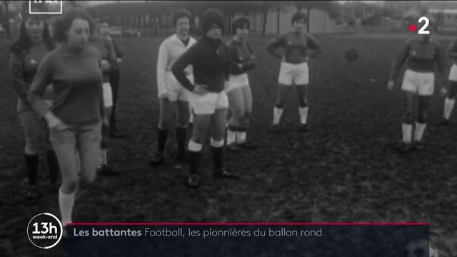 Les battantes : Football, les pionnières françaises du ballon rond
