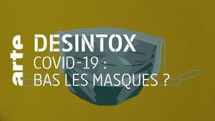 Désintox. Le masque est toujours une protection efficace contre le virus Covid-19 (ARTE/2P2L)