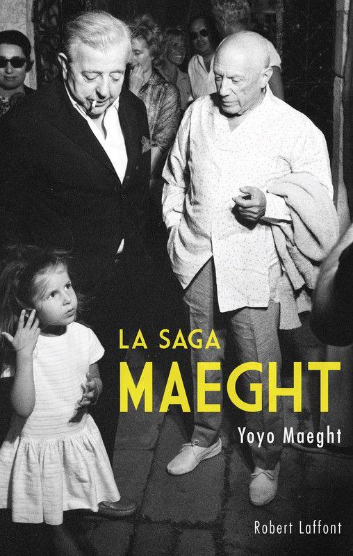 La saga Maeght de Yoyo Maeght aux éditions Robert Laffont  (Editions Robert Laffont )
