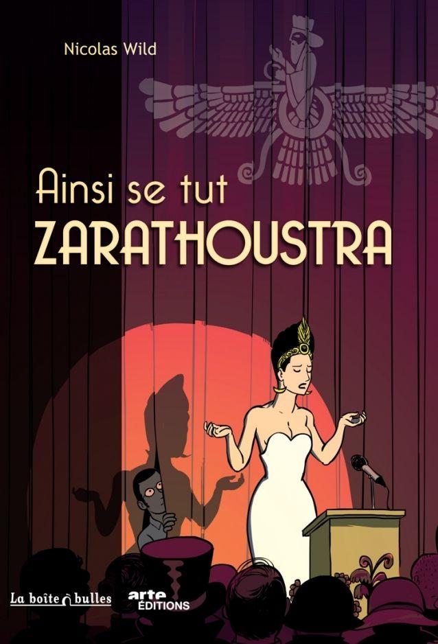 «Ainsi se tut Zarathoustra» de Nicolas Wild,Prix France Info 2014 de la BD de reportage  (La Boite à Bulles)