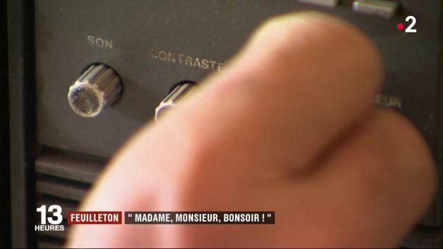 """Feuilleton : """"Madame, monsieur, bonsoir"""" (1/5)"""