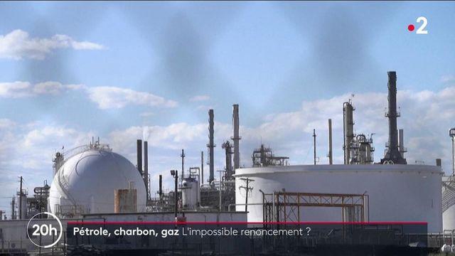 Climat : pétrole, charbon, gaz... Les énergies fossiles pointées du doigt