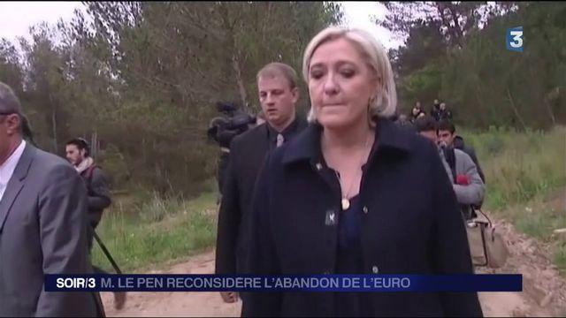 Présidentielle : Marine Le Pen reconsidère l'abandon de l'euro