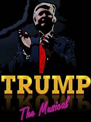 Affiche de la comédie Trump the Musical!  (Waterloo East Theatre)