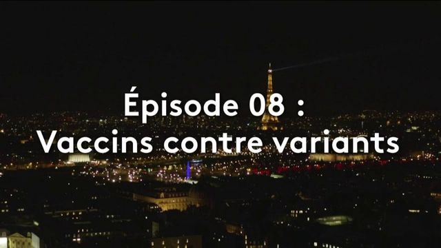 """:SCAN"". Coronavirus : le monde sous la menace / Episode 8 > Vaccins contre variants"
