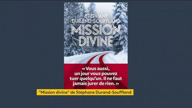 """""""Mission divine"""" de Stéphane Durand-Souffland, un livre addictif et passionnant"""