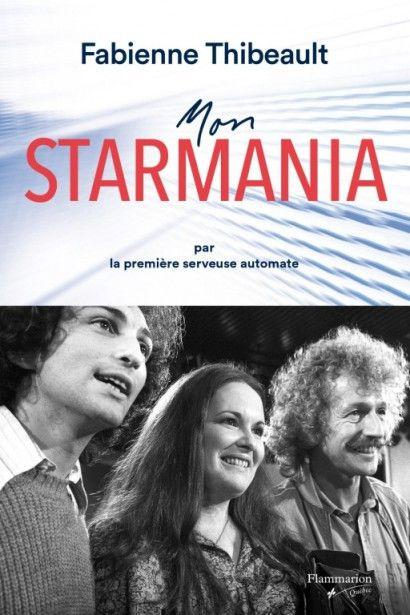 """La couverture de """"Mon Starmania, de Fabienne Thibeault. Editions Pygmalion (La couverture de """"Mon Starmania, de Fabienne Thibeault)"""