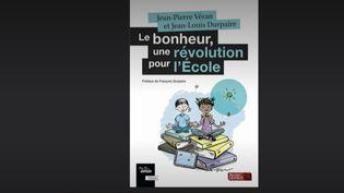 """Jean-LouisDurpaireetJean-Pierre Véran co-signent l'ouvrage """"Le bonheur, une révolution pour l'École"""".Ils sont les invités du23h, dimanche 7 février. (FRANCEINFO)"""