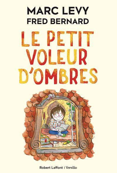 """""""Le petit Voleur d'ombres"""" de Marc Levy : première de coiuverture. (Fred Bernard / Robert Laffont)"""