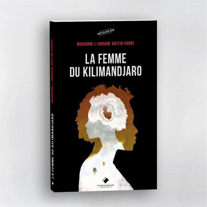 """Couverture du livre """"La femme du Kilimandjaro"""" de Marianne et Arnaud Buffin-Parry (Editions du Mont-Blanc)"""