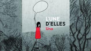 """""""L'une d'elles"""", Una  (Una / Editions Ça & Là  )"""