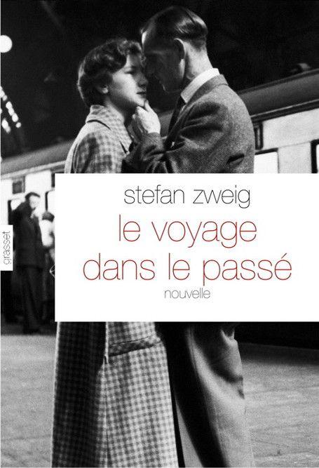 Le voyage dans le passé de Stefan Zweig (Edition Grasset)