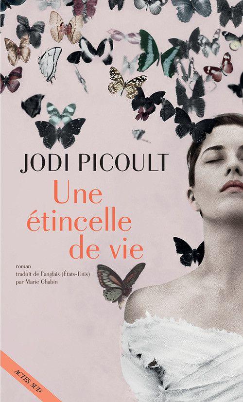 """Couverture du roman """"Une étincelle de vie"""" de Jodi Picoult. (Actes Sud)"""