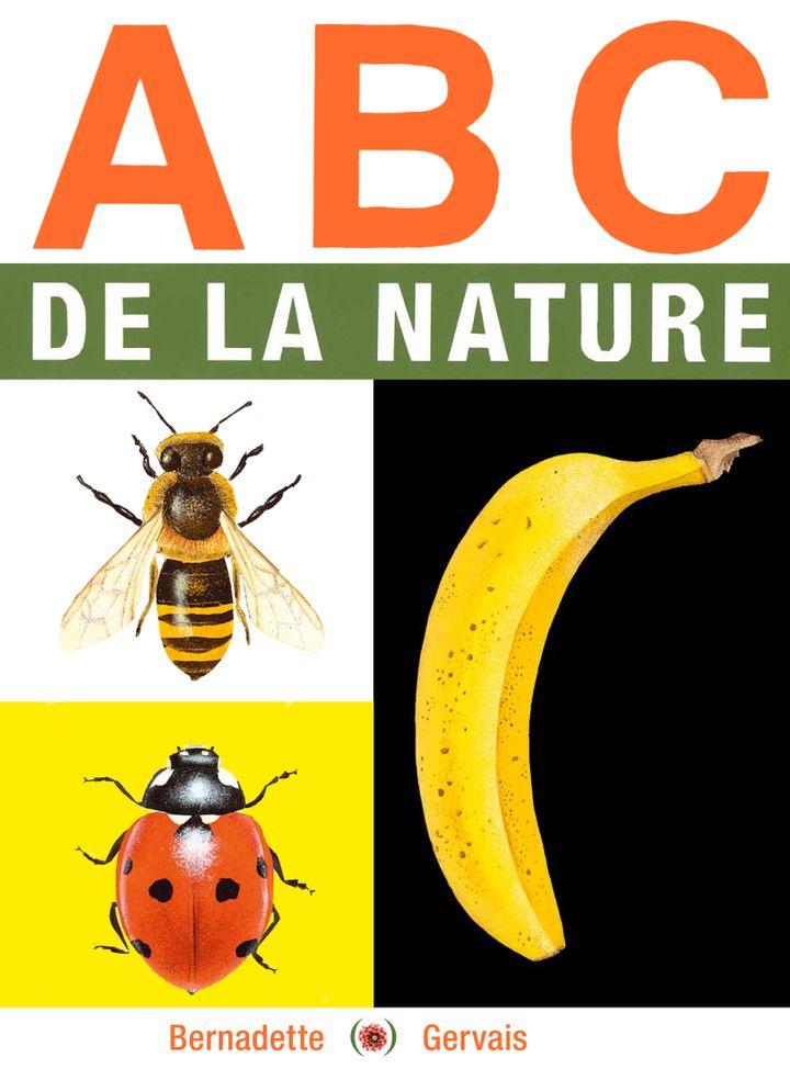 """""""ABC de la nature"""", de Bernadette Gervais (GRANDES PERSONNES)"""